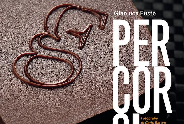 The cover of the book Percorsi (Paths) of Gianluca Fusto, pastry-chef born in Milan, 1975. Published by Reed Gourmet, it will officially be presented at Identit� Milano on February 12th, on the day of Identit� di Libri
